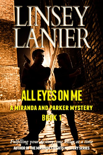 free kindle book All Eyes on Me (A Miranda and Parker Mystery Book 1)