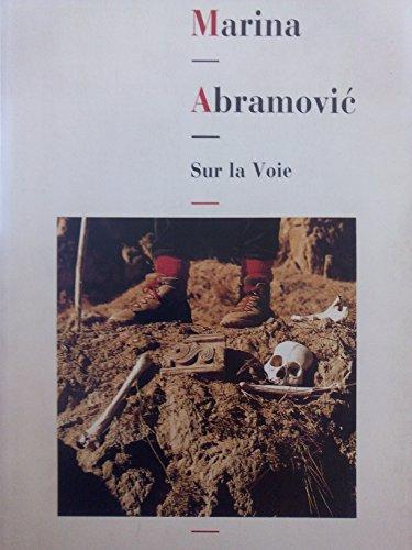 Marina Abramovic - Sur la voie
