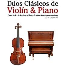 Dúos Clásicos de Violín & Piano: Piezas fáciles de Beethoven, Mozart, Tchaikovsky y otros compositores