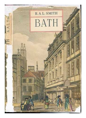 Bath/by R.A.L. Smith ; with 84 illustrations from engravings, paintings, and photographs by Paul Fripp, and others