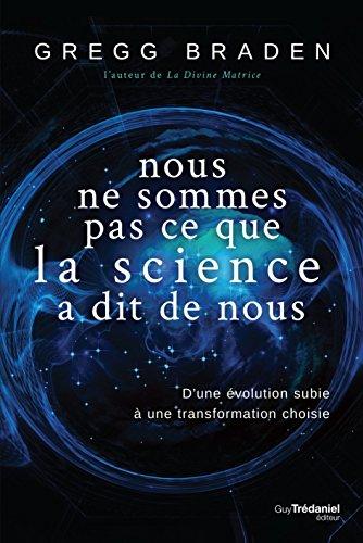 Nous ne sommes pas ce que la science a dit de nous : D'une volution subie  une transformation choisie