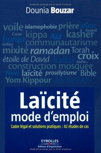 Laïcité, mode d'emploi - cadre légal et solutions pratiques: 42 études de cas