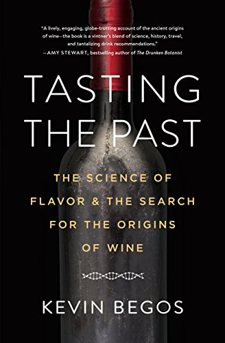 Tasting the Past: The Science of Flavor and the Search for the Origins of Wine (English Edition) por Kevin Begos