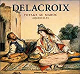 Delacroix - Voyage au Maroc, Aquarelles