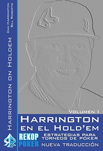 Harrington en el Hold'em. Volumen I: Estrategias avanzadas para torneos de póker. por Dan Harrington