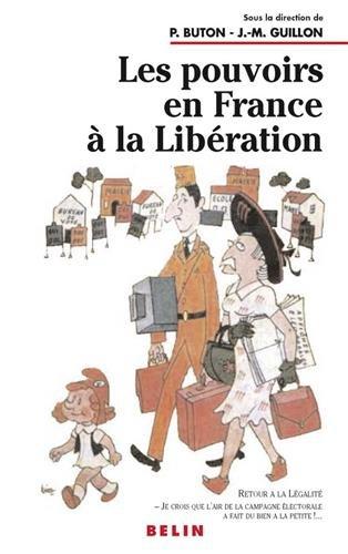 Les Pouvoirs en France à la libération par Philippe Buton, Jean-Marie Guillon, François Bédarida (Broché)