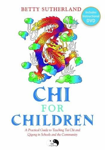 Chi for Children: A Practical Guide to Teaching Tai Chi and Qigong in Schools and the Community