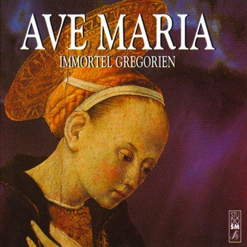 Ave Maria - Immortel Grégorien