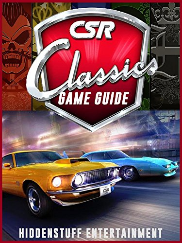CSR Classics Game Guide Unofficial (English Edition) Csr Video