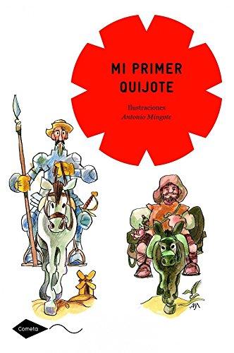 Mi primer Quijote: Ilustraciones Antonio Mingote (Cometa +8)
