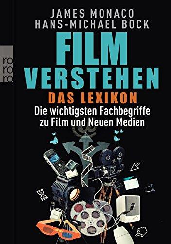 Film verstehen: Das Lexikon: Die wichtigsten Fachbegriffe zu Film und Neuen Medien