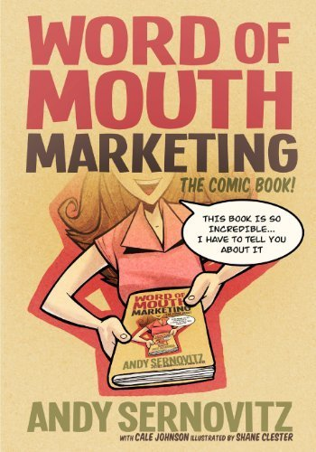 Portada del libro Word of Mouth Marketing: The Comic Book by Sernovitz, Andy (2012) Paperback