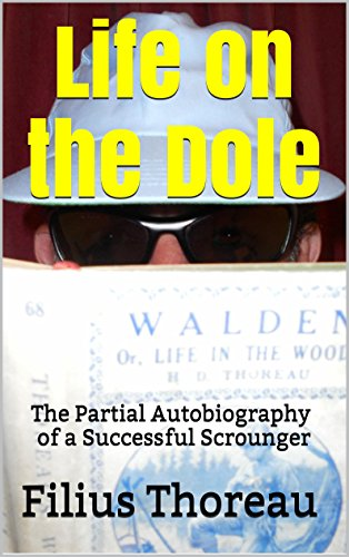 life-on-the-dole-the-partial-autobiography-of-a-successful-scrounger-silver-anniversary-edition-engl
