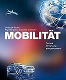 MOBILITÄT: Technik, Vernetzung, Energiesysteme