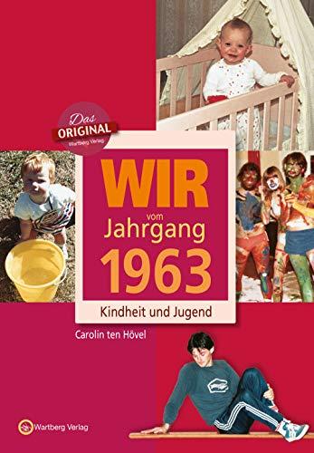 Preisvergleich Produktbild Wir vom Jahrgang 1963: Kindheit und Jugend (Jahrgangsbände)