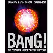 Bang!: The Complete History of the Universe by Brian May (2008-04-10)