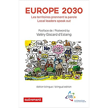 Europe 2030. Les territoires prennent la parole / Local leaders speak out