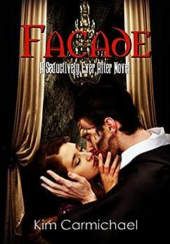 Facade: A Modern Romance Inspired by The Phantom of The Opera by [Carmichael, Kim]