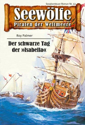 Seewölfe - Piraten der Weltmeere 42: Der schwarze Tag der