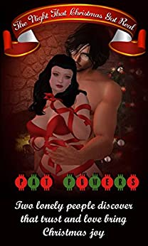 The Night That Christmas Got Real: Two lonely people discover that trust and love bring Christmas joy. (English Edition) di [Powers, Pat]
