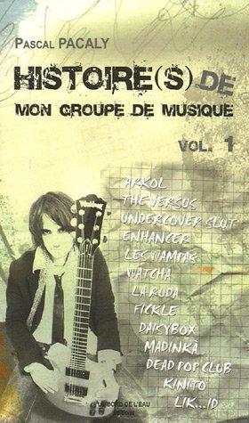 Histoire(s) de mon groupe de musique : Tome 1