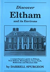 Discover Eltham and Its Environs: A Comprehensive Guide to Eltham, New Eltham, Mottingham, Grove Park, Kidbrooke and Shooters Hill