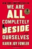 'We Are All Completely Beside Ourselves: A Novel by Fowler, Karen Joy (2014) Pape...' von Karen Joy Fowler
