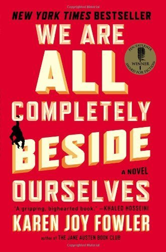 Buchseite und Rezensionen zu 'We Are All Completely Beside Ourselves: A Novel by Fowler, Karen Joy (2014) Paperback' von Karen Joy Fowler