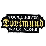 AUFNÄHER - Dortmund - never walk alone - 20604 - Gr. ca. 9 x 3,7 cm - Patches Stick Applikation