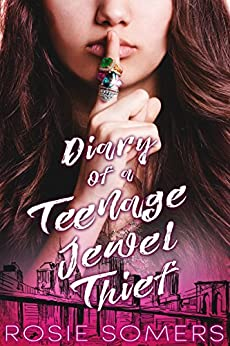 Diary of a Teenage Jewel Thief par [Somers, Rosie]