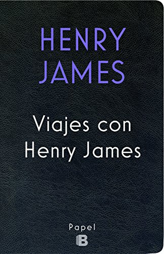 Viajes con Henry James (PAPEL)