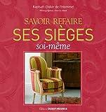 SAVOIR REFAIRE SES SIEGES SOI-MEME