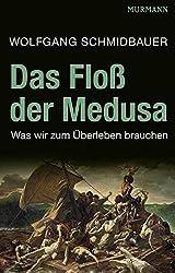 Das Floß der Medusa - Was wir zum Überleben brauchen