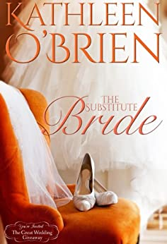"""The Substitute Bride (The Great Wedding Giveaway Series Book 7) (English Edition) von [O""""Brien, Kathleen]"""