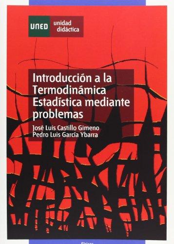 Introducción a la termodinámica estadística mediante problemas (UNIDAD DIDÁCTICA) por José Luis CASTILLO GIMENO