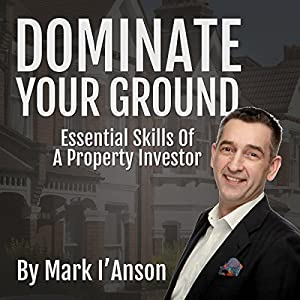 Dominate Your Ground, by Mark l'Anson