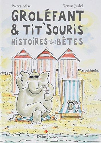 Groléfant & Tit'Souris : Histoires (de) bêtes