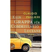 Kein Grappa für Commissario Luciani: Roman (Commissario Luciani ermittelt, Band 4)