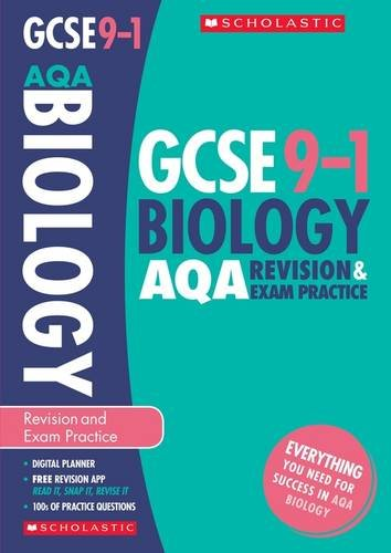 GCSE Biology AQA Revision & Practice Book for the Grade 9-1 Course with free revision app (Scholastic GCSE Biology 9-1 Revision & Exam Practice) (GCSE Grades 9-1)