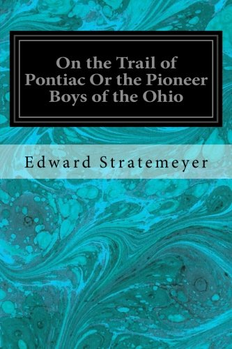 on-the-trail-of-pontiac-or-the-pioneer-boys-of-the-ohio