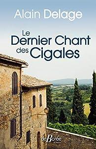 Le Dernier chant des cigales par Alain Delage