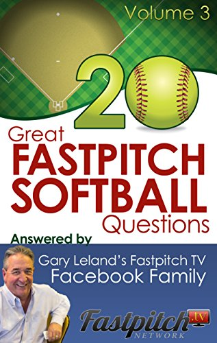 20 Great Fastpitch Softball Questions Answered Volume 3: Questions asked on the Fastpitch TV's Facebook page and answered by the Fastpitch TV Family (Great ... Answered by Fastpitch TV) (English Edition) (Für Softball Zelte)