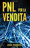 PNL PER LA VENDITA: Tecniche di Programmazione...