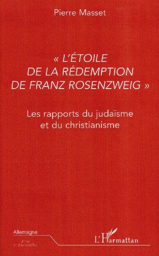 L'étoile de la rédemption de Franz Rozenzweig : les rapports du judaïsme et du christianisme