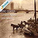 Coates: London Again Suite