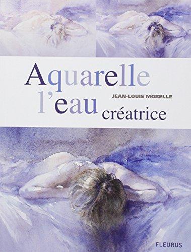 Aquarelle : L'eau creatrice par Jean-Louis Morelle