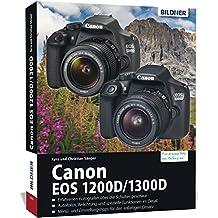 Canon EOS 1200D / 1300D - Für bessere Fotos von Anfang an: Das umfangreiche Praxisbuch zur Kamera