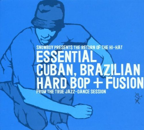 (Snowboy Presents the Return of the Hi-Hat: Essential Cuban, Brazilian Hard Bop + Fusion by Various Artists (2001-06-12))