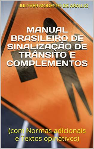 Manual Brasileiro de Sinalização de Trânsito e complementos: (com ...