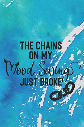 The Chains On My Mood Swing Just Broke: Cute Mood Swing Notebook Journal Diary to write in - blue painted background Key Chain Sharpener